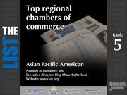 5: Asian Pacific American  The full list of regional chambers of commerce - including contact information -is available to PBJ subscribers.  Not a subscriber? Sign up for a free 4-week trial subscription to view this list and more today >>