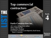 4: Fortis Construction Inc.  The full list of commercial contractors - including contact information -is available to PBJ subscribers.  Not a subscriber? Sign up for a free 4-week trial subscription to view this list and more today >>