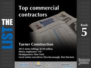 5: Turner Construction  The full list of commercial contractors - including contact information -is available to PBJ subscribers.  Not a subscriber? Sign up for a free 4-week trial subscription to view this list and more today >>
