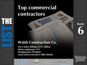 6: Walsh Construction Co.The full list of commercial contractors - including contact information -isavailable to PBJ subscribers.Not a subscriber?Sign up for a free 4-week trial subscription to view this list and more today >>
