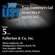 5 (tied): Fullerton & Co. Inc.  The full list ofcommercial insurance agencies- including contact information -is available to PBJ subscribers.  Not a subscriber? Sign up for a free 4-week trial subscription to view this list and more today >>