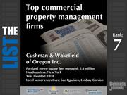 7: Cushman & Wakefield of Oregon Inc.The full list of commercial property management firms - including contact information -isavailable to PBJ subscribers.Not a subscriber?Sign up for a free 4-week trial subscription to view this list and more today >>