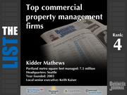 4: Kidder Mathews  The full list of commercial property management firms - including contact information -is available to PBJ subscribers.  Not a subscriber? Sign up for a free 4-week trial subscription to view this list and more today >>