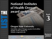 3: Oregon State University  The full list of NIH Oregon award recipients - including contact information -is available to PBJ subscribers.  Not a subscriber? Sign up for a free 4-week trial subscription to view this list and more today >>