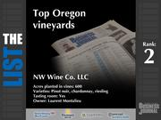 2: NW Wine Co. LLCThe full list of Oregonvineyards- including contact information -isavailable to PBJ subscribers.Not a subscriber?Sign up for a free 4-week trial subscription to view this list and more today >>