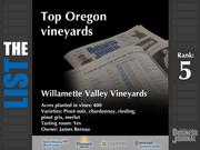 5: Willamette Valley VineyardsThe full list of Oregonvineyards- including contact information -isavailable to PBJ subscribers.Not a subscriber?Sign up for a free 4-week trial subscription to view this list and more today >>