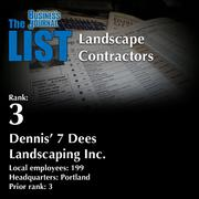 3: Dennis' 7 Dees Landscaping Inc.