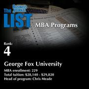 4: George Fox University  The full list of Oregon MBA programs – including contact information – is available to PBJ subscribers.  Not a subscriber? Sign up for a free 4-week trial subscription to view this list and more today >>