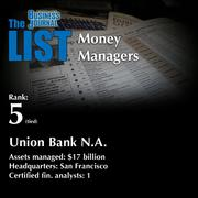 5 (tied): Union Bank N.A.  The full list of regional money managers – including contact information – is available to PBJ subscribers.  Not a subscriber? Sign up for a free 4-week trial subscription to view this list and more today >>