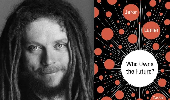 Jaron Lanier, considered the father of virtual reality, has come out with a new book that contends that the Internet has whacked the middle class.