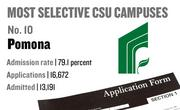 No. 10. Pomona, with an admission rate of 79.1 percent. The campus received 16,672 complete freshman applications for Fall 2011 and admitted 13,191.
