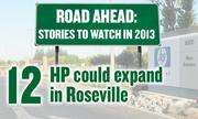 """No. 12. Technology: Hewlett-Packard could ramp up work and employment at its Roseville campus as the company grows its cloud and """"big data"""" consulting efforts."""