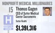 No. 15. Thomas Gagen, CEO of Sutter Medical Center Sacramento at Sutter Health of Sacramento, received total compensation of $1,391,316 in the tax year ending Dec. 31, 2010. Base pay was $614,124.