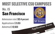 No. 15. San Francisco, with an admission rate of 90.4 percent. The campus received 21,651 complete freshman applications for Fall 2011 and admitted 19,569.