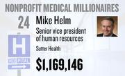 No. 24. Mike Helm, senior vice president of human resources at Sutter Health of Sacramento, received total compensation of $1,169,146 in the tax year ending Dec. 31, 2010. Base pay was $471,916.