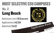No. 2. Long Beach, with an admission rate of 35.8 percent. The campus received 42,254 complete freshman applications for Fall 2011 and admitted 15,122.