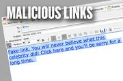MALICIOUS LINKS: More fake links. Did you see that link to footage of some celebrity doing some crazy thing? The continuing growth of social media has also brought an explosion of links shared with friends. The Better Business Bureau says sometimes when you click on such links, you instead get a prompt to upgrade Flash.  Instead of downloading that trustworthy plug-in, the unsuspecting user downloads a worm that logs into the social media account and spreads the fake links to other friends, who may also be duped. It's also a good way to search for personal information.