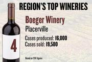 No. 4. Boeger Winery of Placerville produced 16,000 cases of wine in 2011 and sold 19,500. It features a wine tasting room and historic cellar.