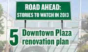 No. 5. Retail: New owners of Downtown Plaza are expected to announce plans for revamping the mall.