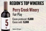 No. 5. (tie). Perry Creek Winery of Fair Play produced 15,000 cases of wine in 2011 and sold 15,000 cases. It features wine tastings and tours.