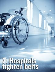 Hospitals tighten belts — Local hospitals saw profits grow in 2011, but they continued to aggressively trim costs in preparation for federal health-care reform measures.