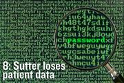 Sutter loses patient data —A thief broke into a Sutter Health office in October and stole a computer containing more than 4 million patient records — including some with private medical information.