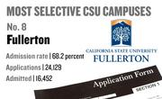 No. 8. Fullerton, with an admission rate of 68.2 percent. The campus received 24,129 complete freshman applications for Fall 2011 and admitted 16,452.