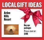 Day-spa packages from Arden Hills Resort Prices start at $190.00  Web: ardenhills.net Address: 1220 Arden Hills Lane, Sacramento 916-482-6111