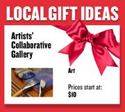 Art from Artists' Collaborative Gallery  Prices start at $10.00  Web: artcollab.com  Address: 129 K St., Sacramento  916-444-7125