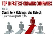 No. 3. El Dorado Hills-based South Fork Holdings, dba Retech, which specializes in products and services to telecom and cable providers, had revenue growth of 234 percent between 2008 and 2010. Established in 2002, it now has 13 employees.