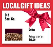 Coffee from Old Soul Co.  Prices start at $18.00  Web: oldsoulco.com  Address: Locations include rear alley at 1716 L St., Sacramento  916-443-7685