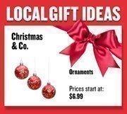 Ornaments from Christmas & Co.  Prices start at $6.99 Web: christmasandcompany.com Address: 116 K St., Sacramento 916-737-5616