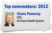 "With Claire Pomeroy at the helm, UC Davis  Health System achieved ""comprehensive"" designation for the university cancer center. UC Davis also took over the troubled state effort to electronically link hospitals and emergency rooms statewide, bringing jobs and $17.5 million in federal funding to the region."