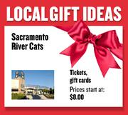 Tickets and gift cards from the Sacramento River Cats  Prices start at $8.00.  Web: milb.com/index.jsp?sid=t105  Address: 400 Ballpark Drive; West Sacramento  916-371-4487