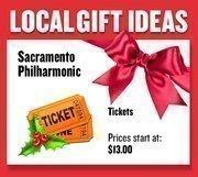 Tickets to the Sacramento Philharmonic  Prices start at $13.00  Web: sacphil.org  Address: 2617 K Street, Suite 200, Sacramento  916-732-9045