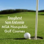 San Antonio's most challenging non-public golf courses, slideshow