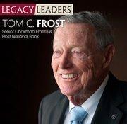 Tom C. Frost, chairman emeritus of Frost Bank.