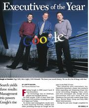 Executives of the Year for 2006: The leadership team at Google -- Sergey Brin, Larry Page and Eric Schmidt.