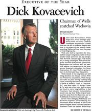 Executive of the Year for 2008: Dick Kovacevich, CEO of Wells Fargo.