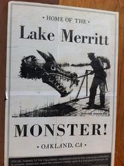 Most residents of the lake will no doubt enjoy the new, open estuary channel and surrounding parks. No one's sure, however, about the cranky Lake Merritt monster, last seen near the Lake Chalet dock during a gondola ride.