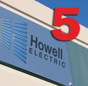 No. 5: Howell Electric Inc.  Number of electricians in Silicon Valley: 110 Number of electricians companywide: 110 Union or nonunion shop: Nonunion Year founded locally: 1984 Top local executive: Ken Howell, president