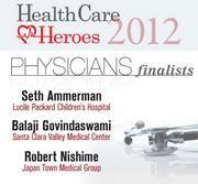 Here are the 2012 Silicon Valley Health Care Heroes finalists in the physician category.