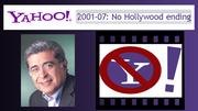 Warner Bros. chief Terry Semel takes over as CEO at Yahoo in 2001. Semel, a 25-year veteran of Hollywood, tries to reinvent the troubled company by opening an entertainment unit and trying to make deals with content creators, something that never materializes. Over the next six years, he is consistently one of the highest paid CEOs in the world, earning more than a half billion dollars in stock awards. This is eventually his downfall, as he is forced to resign amid mounting shareholder pressure over how much the company is paying for mixed results by 2007.