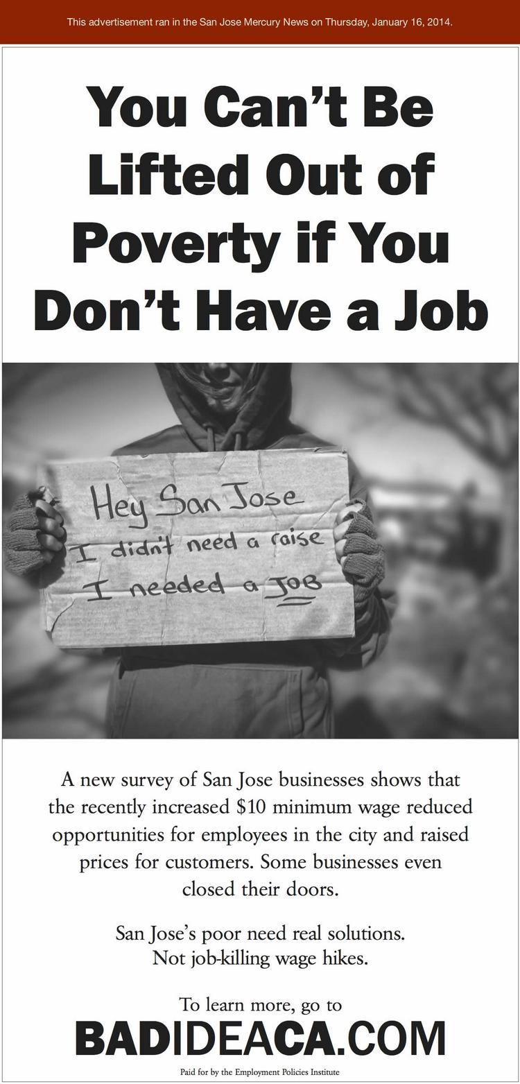 A new San Jose advertisement paid for by the business-linked, Washington, D.C.-based Employment Policies Institute. A survey by the group shows that some San Jose businesses cut staff or raised prices after the city's minimum wage increased from $8 an hour to $10 an hour during 2013.