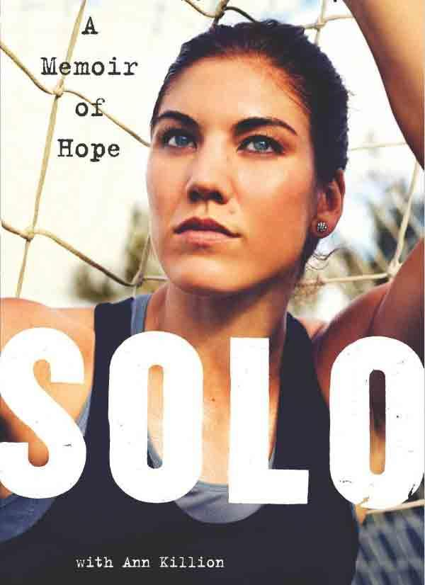 """""""Solo,"""" the new autobiography from former University of Washington star soccer goalie Hope Solo."""