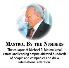 Click on the following images for a slide show of some of the numbers involved in the Mastro case.