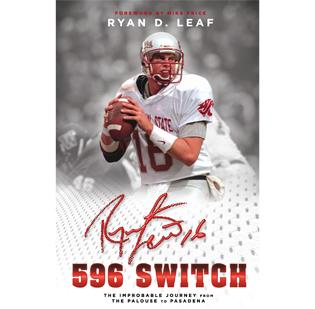 """Ryan Leaf has written a book called """"596 Switch"""" about his Washington State University Cougars' run that ended in the 1998 Rose Bowl."""