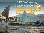 The Greater Fort Lauderdale Convention Center has LEED Gold status for existing buildings, but Grossman said a convention center hotel would help capture more business.