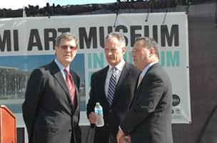 Miami Art Museum Chairman Aaron Podhurst, Miami-Dade County Mayor Carlos Alvarez and County Manager George Burgess were on hand for the groundbreaking.