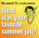 St. Louis execs' favorite summer jobs